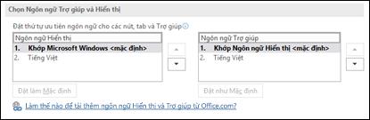 Hộp thoại cho phép bạn chọn ngôn ngữ mà Office sẽ sử dụng cho các nút, menu và nội dung trợ giúp.