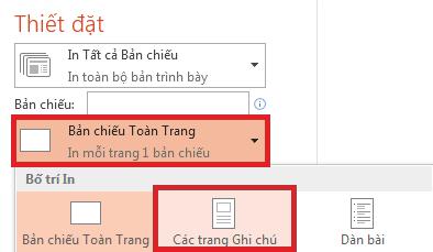 Trong ngăn In, bấm vào Trang chiếu toàn trang, rồi chọn Trang ghi chú từ danh sách Bố trí in.