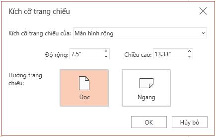 Trong hộp thoại Kích cỡ Trang chiếu, bạn có thể chọn giữa tỷ lệ khung ảnh tiêu chuẩn hay toàn màn hình, đồng thời, bạn cũng có thể chọn giữa hướng ngang hoặc dọc.