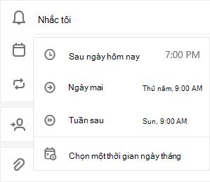 Dạng xem chi tiết của nhiệm vụ đang mở với nhắc tôi được chọn với các tùy chọn để chọn sau hôm nay, ngày mai, tuần tới hoặc chọn ngày & thời gian