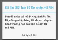 Sau quá nhiều lần nhập sai mã PIN, bạn sẽ phải đặt lại mã PIN.