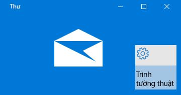 Tổng quan về ứng dụng Thư cho Windows 10 và Trình tường thuật