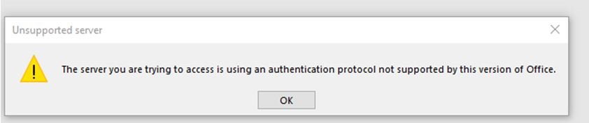 """Error message """"The server you are trying to access is using an authentication protocol not supported by this version of office."""""""