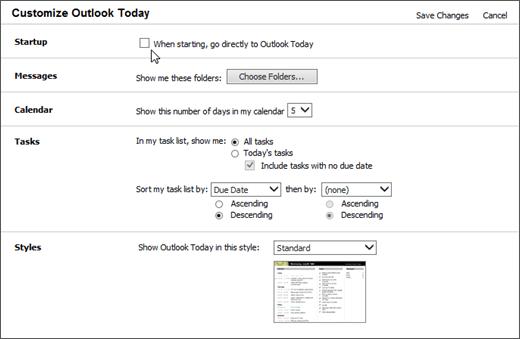 在 Outlook 中,顯示啟動、 郵件、 行事曆、 工作和樣式的可用選項的 [自訂 Outlook Today] 窗格的螢幕擷取畫面。游標指向核取方塊 」 啟動時,直接移至 Outlook 今天 」。